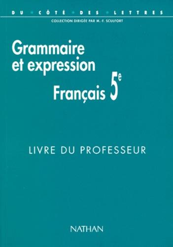 Francais 5eme Grammaire Et Expression Livre Du Professeur