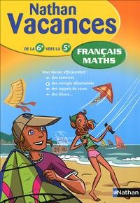 Marie-France Sculfort et Marie Lattuati - Français Maths - De la 6e vers la 5e.