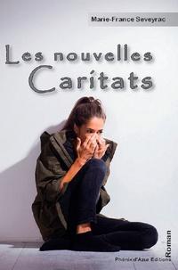 Marie-France Seveyrac - Les nouvelles Caritats - Ou la révolte citoyenne.