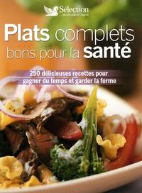Marie-France Six et Elisa Vergne - Plats complets bons pour la santé - 250 délicieuses recettes pour gagner du temps et garder la forme.