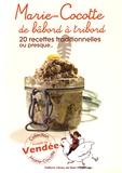 Marie-France Thiery-Bertaud - Marie-Cocotte de bâbord à tribord - 20 recettes traditionnelles ou presque....