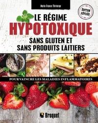 Marie-France Thivierge - Le régime hypotoxique, sans gluten et sans produits laitiers.