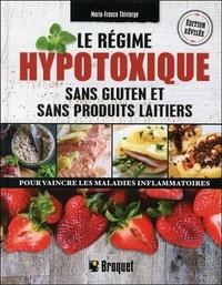Marie-France Thivierge - Le régime hypotoxique - Sans gluten et sans produits laitiers.