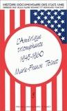 Marie-France Toinet - Histoire documentaire des Etats-Unis - Tome 8, L'Amérique triomphante 1945-1960.