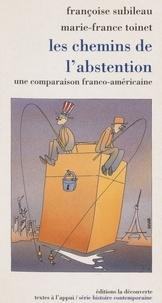 Marie-France Toinet - Les chemins de l'abstention - Une comparaison franco-américaine.