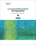 Marie-France Turcotte - La responsabilité sociétale de l'organisation - Exercices, cas et fondements.