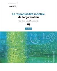 La responsabilité sociétale de l'organisation- Exercices, cas et fondements - Marie-France Turcotte |