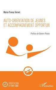 Marie-France Vernet - Auto-orientation de jeunes et accompagnement opportun.