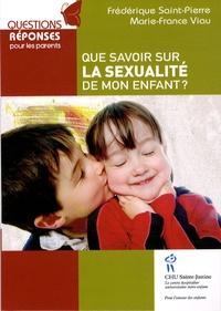 Marie-France Viau et Frédérique Saint-Pierre - Que savoir sur la sexualité de mon enfant ?.