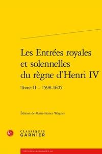 Les Entrées royales et solennelles du règne dHenri IV dans les villes françaises - Tome 2, 1598-1605.pdf