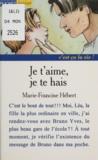 Marie-Francine Hébert - Je t'aime, je te hais.