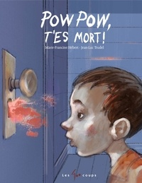 Marie-Francine Hébert et Jean-Luc Trudel - Pow Pow t'es mort !.