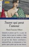 Marie-Francine Hébert - Sauve qui peut l'amour.