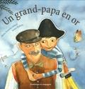 Marie-Francine Hébert et Janice Nadeau - Un grand-papa en or.