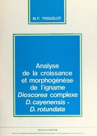Marie-Francine Trouslot et  Office de la recherche scienti - Analyse de la croissance et morphogenèse de l'igname Dioscorea complexe, d.cayenensis-d.rotundata.