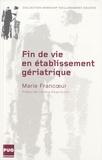 Marie Francoeur - Fin de vie en établissement gériatrique.