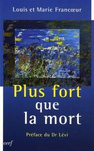 Marie Francoeur et Louis Francoeur - Plus fort que la mort.