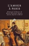 Marie-François Goron - L'Amour à Paris - Nouveaux mémoires de François-Marie Goron, ancien chef de la Sûreté.