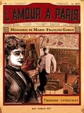 Marie-François Goron - L'amour criminel - L'amour à Paris, tome 1.