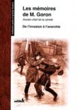 Marie-François Goron - Les mémoires de Goron, ancien chef de la Sûreté - Tome 1, De l'invasion à l'anarchie.