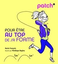 Marie François - Pour être au top de sa forme.