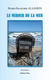 Marie-Françoise Alajarin - Le miroir de la mer.