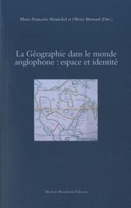 Marie-Françoise Alamichel et Olivier Brossard - La Géographie dans le monde anglophone : espace et identité.