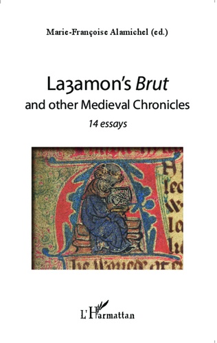 Marie-Françoise Alamichel - Layamon's Brut and other Medieval Chronicles - 14 essays.