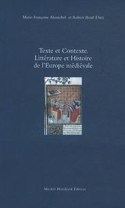 Marie-Françoise Alamichel et Robert Braid - Texte et contexte - Littérature et Histoire de l'Europe médiévale.