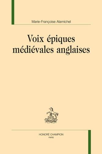 Marie-Françoise Alamichel - Voix épiques médiévales anglaises.