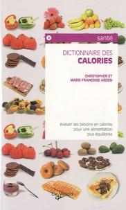 Marie-Françoise Arden et Christopher Arden - Dictionnaire des calories.