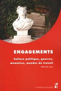 Marie-Françoise Attard-Maraninchi et Xavier Daumalin - Engagements - Culture politique, guerres, mémoires, mondes du travail (XVIIIe-XXIe siècle).