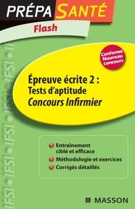 Marie-Françoise Baranes et Daniel Guérin - Epreuve Ecrite 2 : Tests d'aptitude, Concours infirmier.