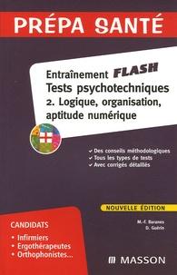 Marie-Françoise Baranes et Daniel Guérin - Tests psychotechniques - Tome 2, Logique, organisation, aptitude numérique.
