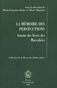 La mémoire des persécutions- Autour des livres des Maccabées - Marie-Françoise Baslez pdf epub