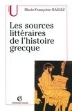 Marie-Françoise Baslez - Les sources littéraires de l'histoire grecque.