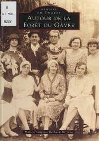Marie-Françoise Béchard-Dizerbo - Autour de la forêt du Gâvre.
