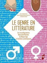 Marie-Françoise Berthu-Courtivron et Fabienne Pomel - Le genre en littérature - Les reconfigurations Masculin/Féminin du Moyen Age à l'extrême contemporain.