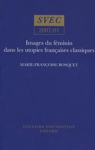 Marie-Françoise Bosquet - Images du féminin dans les utopies françaises classiques.