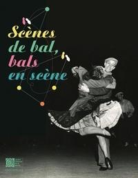 Marie-Françoise Bouchon et Virginie Garandeau - Scènes de bal, bals en scène.