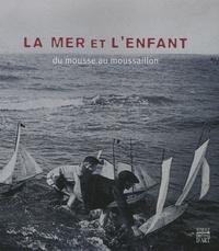 Marie-Françoise Boyer-Vidal et Jeanne Damamme - La mer et l'enfant - Du mousse au moussaillon.