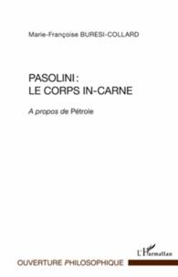 Pasolini : le corps in-carne - A propos de Pétrole.pdf