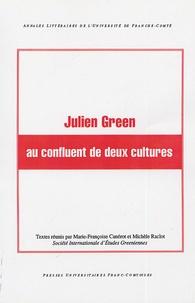 Marie-Françoise Canerot et Michèle Raclot - Julien Green au confluent de deux cultures.