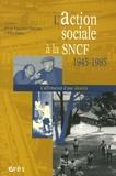 Marie-Françoise Charrier et Elise Feller - L'action sociale à la SNCF 1945-1985 - L'affimation d'une identité.
