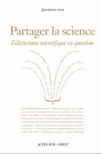 Marie-Françoise Chevallier-Le Guyader et Mathias Girel - Partager la science - L'illettrisme scientifique en question.