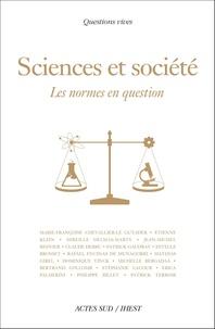 Marie-Françoise Chevallier-Le Guyader et Etienne Klein - Science et société - Les normes en question.