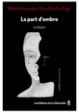Marie-Françoise Chevallier Le Page - La part d'ombre - Qu'aurais-je fait si j'avais su ? Une nouvelle enquête de la veuve K..
