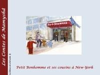 Marie-Françoise Chevallier Le Page - Les contes de Mamyshâ Tome 10 : Petit bonhomme et ses cousins à New-York.