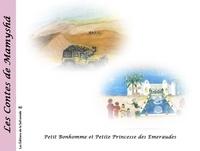 Marie-Françoise Chevallier Le Page - Les contes de Mamyshâ Tome 11 : Petit bonhomme et petite princesse des émeraudes.