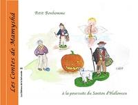 Marie-Françoise Chevallier Le Page - Les contes de Mamyshâ Tome 13 : Petit bonhomme à la poursuite du santon d'Halloween.